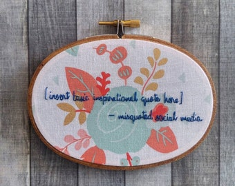 Basic Quote Embroidery Hoop, Misquote Embroidery Hoop, Social Media Embroidery Hoop