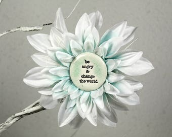 Be Angry and Change the World Flower Hair Clip in White and Blue