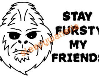 Bigfoot/Yeti/Sasquatch - Stay Fursty My Friends Vinyl Sticker