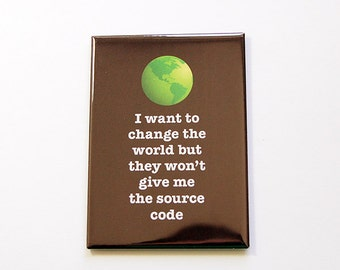 Funny Magnet, Kitchen magnet, Fridge magnet, Large Magnet, ACEO, stocking stuffer, Computer Geek, Geekery, Source Code, Humor (4922)