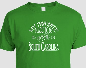 South Carolina Home T-shirt, My Favorite Place To Be Is Home In South Carolina