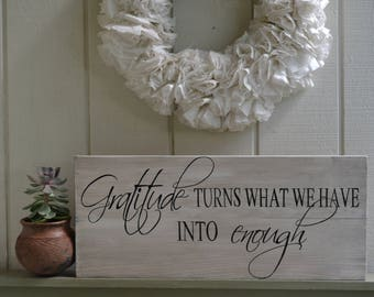 Gratitude Turns What We Have Into Enough Sign,Gratitude Turns What We Have Into Enough,Inspiration,Thankfulness,Wooden Sign,Housewarmin Gift