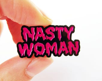 Nasty Woman enamel pin badge - limited edition collectable pink brooch