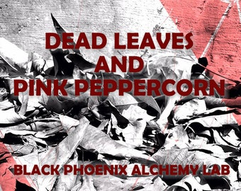 Dead Leaves and Pink Peppercorn