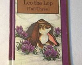 Leo the Lop by Stephen Cosgrove Copyright 1980 Vintage Children's Library Book