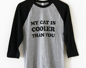 My Cat is Cooler Than You T-Shirt Raglan - Sizes S - XL