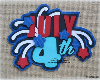 4th of July Title Premade Scrapbooking Embellishment Paper Piecing