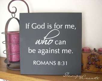 Bible verse, scripture wood sign - If God is for me who can be against me - Square Custom Sign