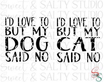 i'd love to but my cat/dog said no (both versions included) digital file