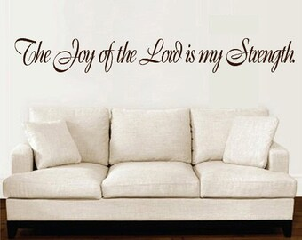 Scripture Wall Decal The Joy of the Lord is my Strength Vinyl Decal Quote      EXTRA LARGE