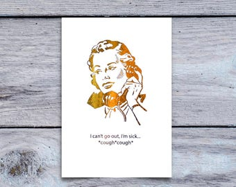 Mean Girls Gold Foil Greeting Card, I can't go out I'm sick, Boo you whore, Get Well Soon, Feel Better A1 Stationery