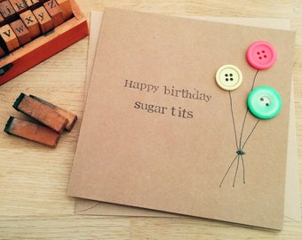 """Handmade rude funny """"sugar tits"""" birthday card with button balloons"""