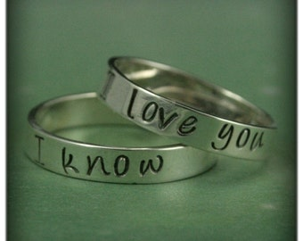 His and Hers Bands~I Love You Ring~I Know Band~Star Wars Inspired Rings~Silver Wedding Bands~Hand Stamped Rings~4mm Silver Wedding Set