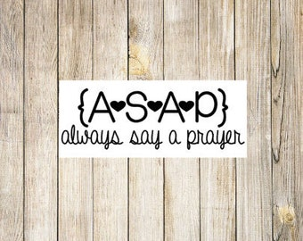 ASAP   Always Say A Prayer Decal   Car Window Decal   Planner Decal   Religious Sticker   Car Sticker   Planner Sticker   Religious Gift