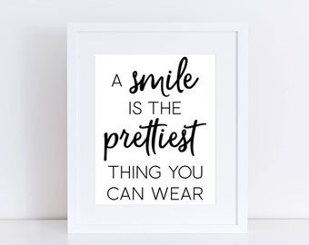 PRINTABLE A Smile Is The Prettiest Thing You Can Wear, Smile Quote Sign, Inspirational Quote Sign, Smile Is Prettiest Art, Smile Decor