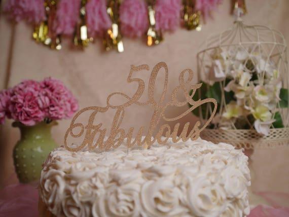 50 and Fabulous Birthday Cake Topper 50 Fabulous Glitter