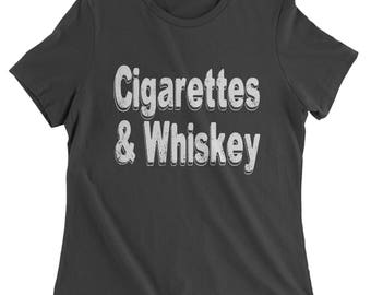 Cigarettes And Whiskey Womens T-shirt