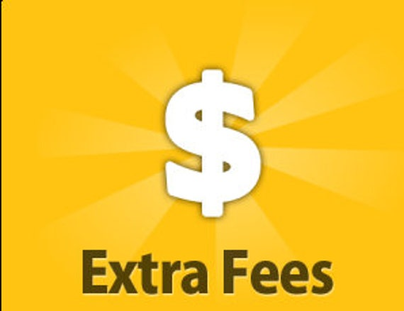 Extra Fee - listing specifically to help customers make extra payments when needed, to avoid creating PayPal or any other unwanted accounts.