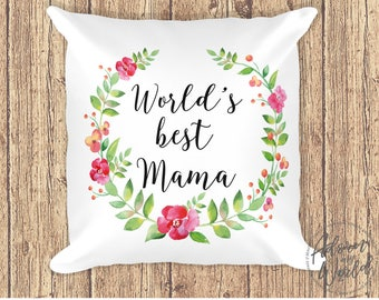 Gift For Mama From Daughter, Gift For Mama To Be, Mama Gifts From Son, World's Best Mama Pillow, Mama gift, Throw Pillow, Mama Cushion