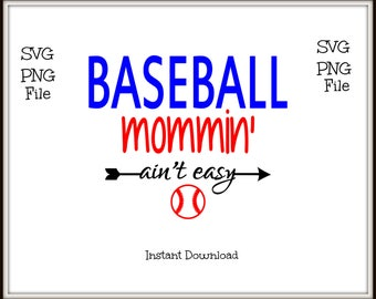 Baseball Mommin Ain't Easy SVG and PNG File