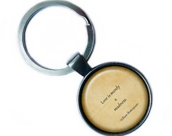 """William Shakespeare """"Love is merely a madness."""" Keychain Keyring"""