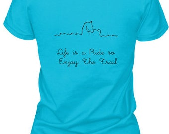 Life is a Ride so Enjoy The Trail