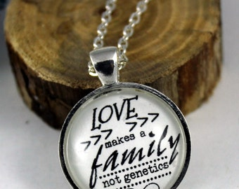Pendant necklace Love makes a family not genetics Vintage Style Pendant & Chain Hymn Drop