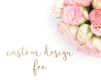 Custom Design Fee - Custom Artwork Fee - Print Your Own Design