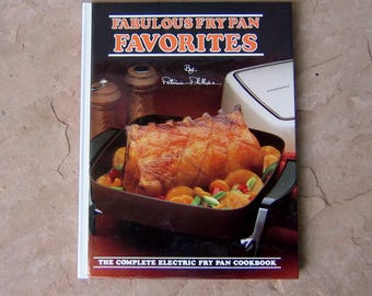 Fabulous Electric Fry Pan Favorites by Patricia Phillips, The Complete Electric Fry Pan Cookbook, 1996 Vintage Cookbook