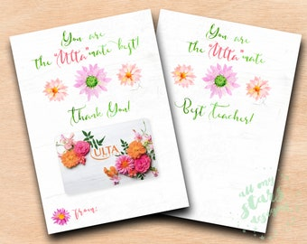 Floral Gift Card Holder | You Are The ULTA-mate Best Teacher! | You Are The ULTA-mate Best! Thank You! | Teacher Appreciation Thank You Gift