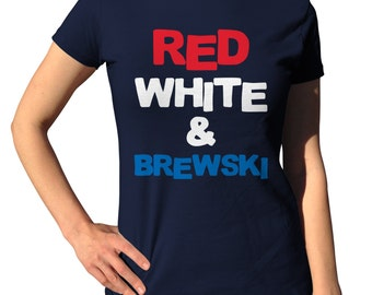 4th of July Shirt Women - Red White and Blue - Memorial Day Weekend - Beer TShirt - Funny T-Shirts - Labor Day - American Flag - Patriotic