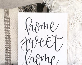 Home Sweet Home, Wood Sign, Cursive, Handwritten, Custom, Housewarming, Modern Farmhouse, Rustic Sign, Home Decor, Home Style