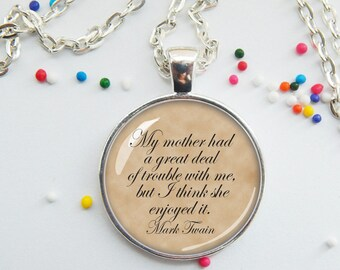 Mark Twain Mother Necklace - Gift for Mom - Mother's Day Jewelry - Quote Necklace - Silver Pendant