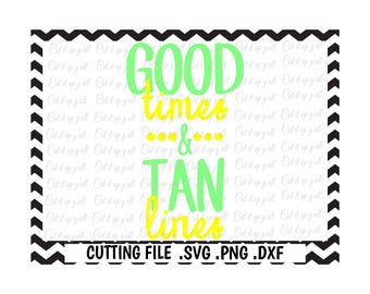 Beach Svg, Good Times and Tan Lines Svg-Png-Dxf-Fcm, Cut Files For Silhouette Cameo/ Cricut, Svg Download.