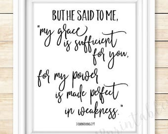 my grace is sufficient for you, for my power is made perfect in weakness,