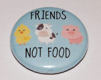 Friends not food Button Badge 25mm / 1 inch Ethical Vegan / Vegetarian