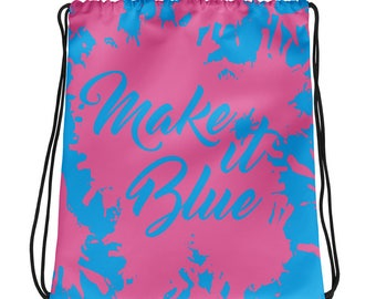 Make it Pink/Make it Blue Drawstring Bag