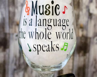 Music is a language the whole world speaks, Music teacher gift, Teacher gift, Music teacher Christmas gift, Teacher wine glass, Customize