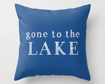 Lake House Pillow cover, Gone To The Lake Pillow cover, Lake decor, Lake house decor, Lake house gift, hostess gift ideas Father's Day Gift