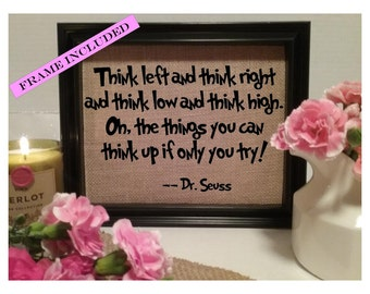 FRAMED Think Left and Think Right Dr. Seuss Burlap Print, Dr Seuss Quote, Dr. Seuss Nursery decor, Dr. Seuss Birthday, Dr. Seuss Kids Room