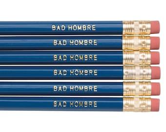 BAD HOMBRE pencil set.  Back to school supplies. Political pencils. Anti-Trump pencil set. Office accessories. Funny pencils. Gifts for him.