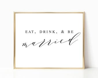 Eat Drink and Be Married Wedding Sign Printable Elegant Married Sign Printable Wedding Reception Sign Printable Wedding Dinner #WP10