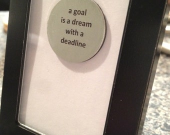 Quote | Magnet | Frame - A Goal is a Dream with a Deadline