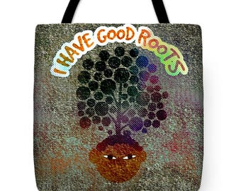 I Have Good Roots Signature Bag