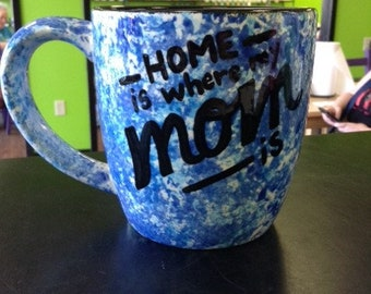 """Hand Painted """"Home is Where My Mom is"""" Mug   Mother's Day   Mom Gift"""