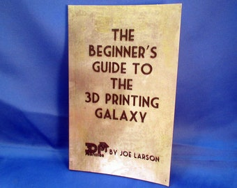 Beginner's Guide to the 3D Printing Galaxy Book Signed by the Author