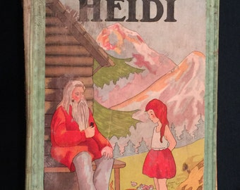 "1930's Book ""Heidi"" illustrated by Alice Carsey; Whitman Publishing Company version of Heidi;"
