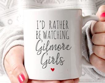 Gilmore Girls Mug, I'd Rather Be Watching Gilmore GIrls, Best Friend Mug, Sister Mug, Sister Gift, Mother daughter gift, Gift for Daughter