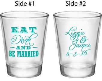 Eat Drink and Be Married Wedding Favors Shot Glasses 144 Personalized 1.75oz Glass Shot Glasses Custom Design Favor Ideas