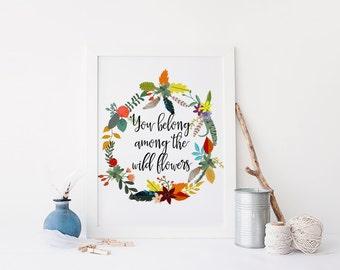 "PRINTABLE Art ""You Belong Among The Wild Flowers"" Floral Art Print Nursery Art Print Inspirational Quote Floral Wall Art Home Decor"